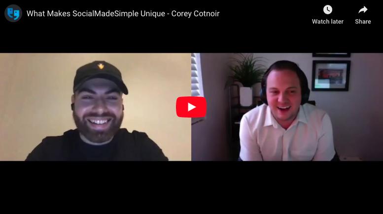 What Makes SocialMadeSimple Unique – Corey Cotnoir