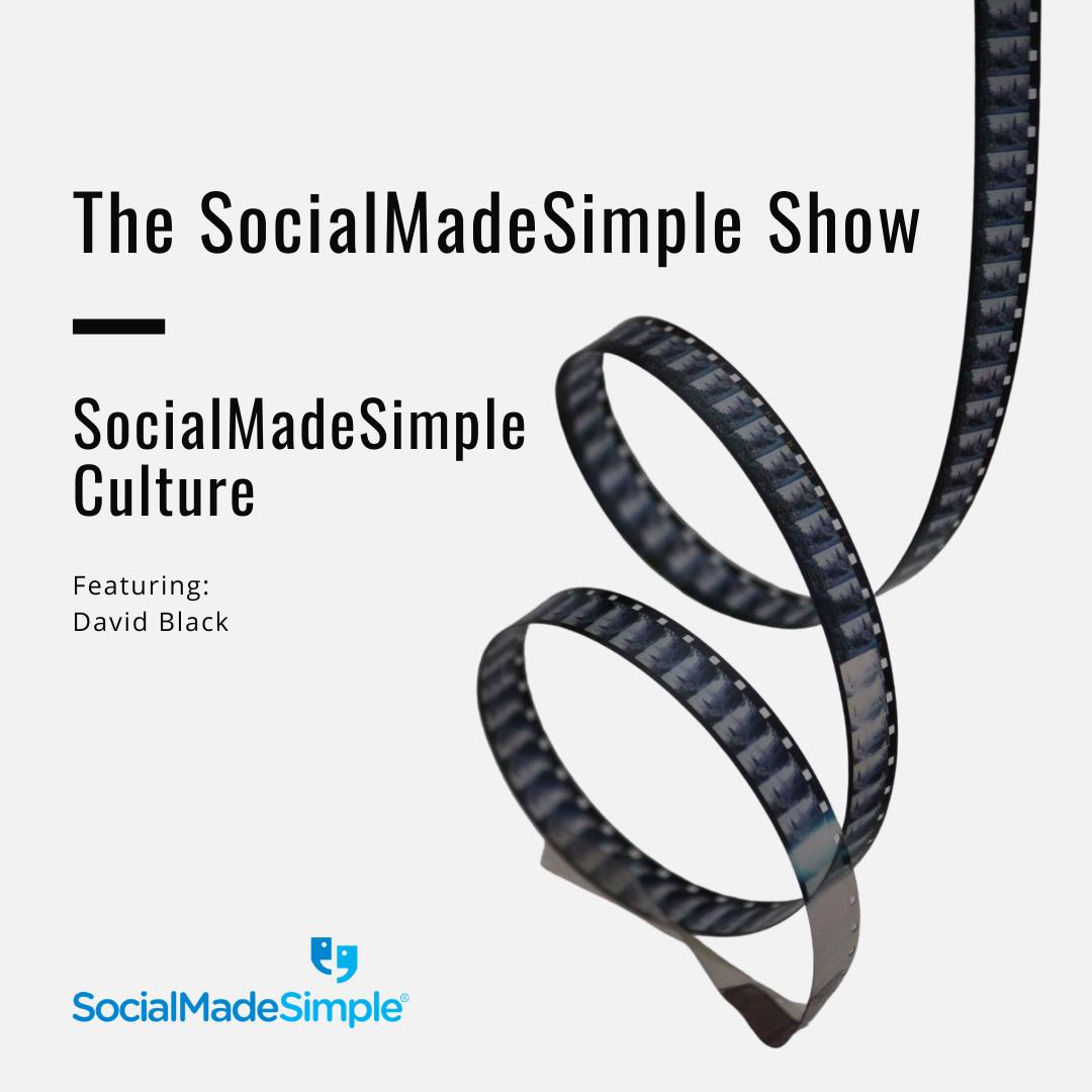 SocialMadeSimple Culture with David Black