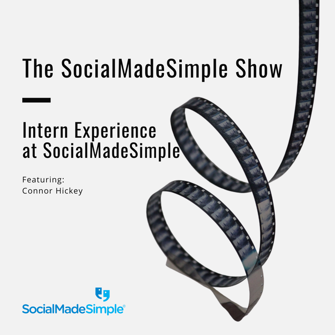 Intern Experience at SocialMadeSimple with Connor Hickey