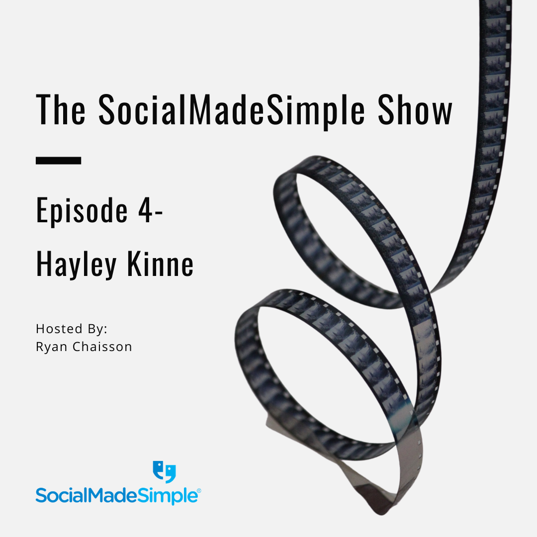 The SocialMadeSimple Show – Hayley Kinne: Episode 4