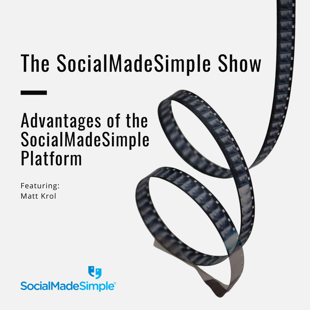 Advantages of the SocialMadeSimple Platform with Matt Krol