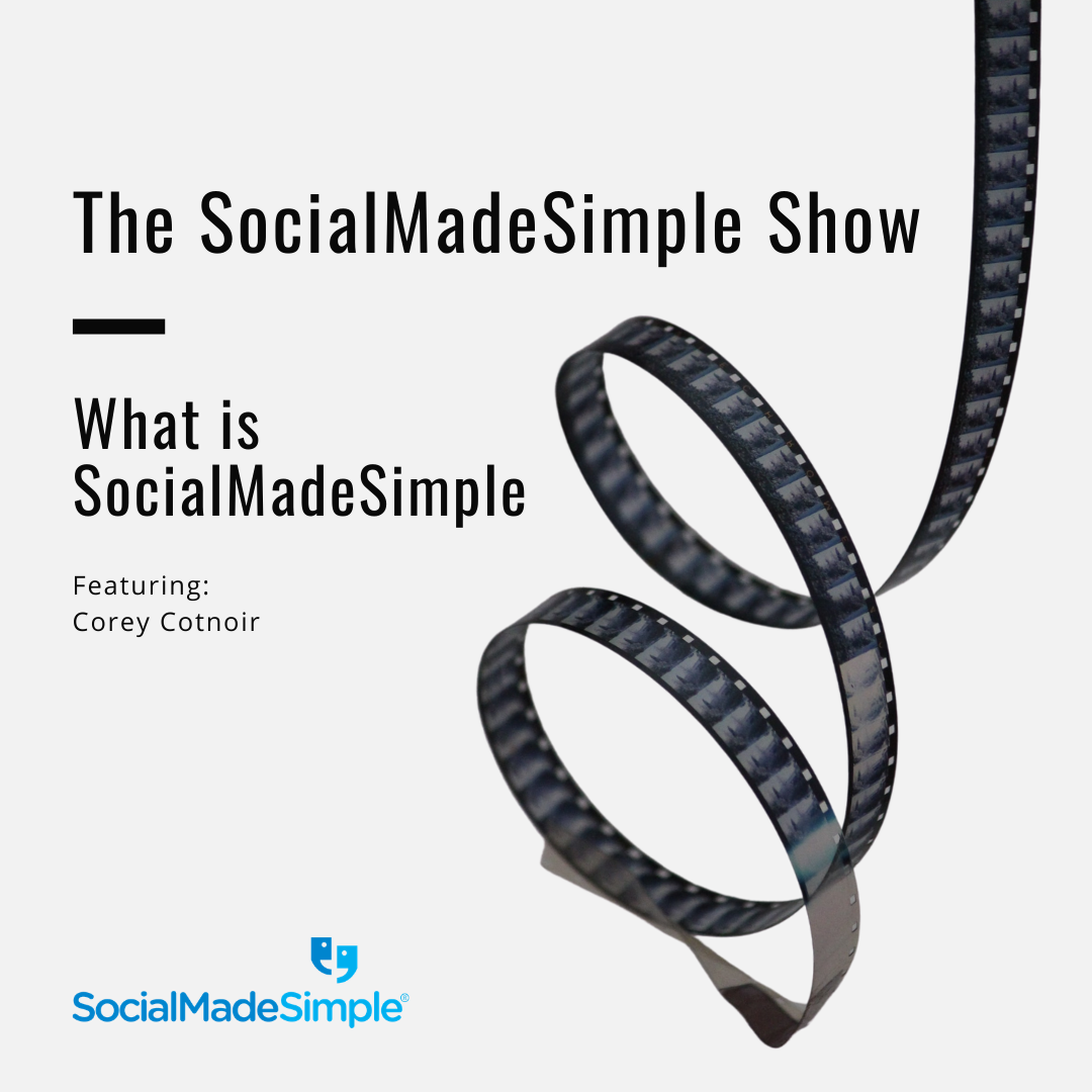 What is SocialMadeSimple? with Corey Cotnoir