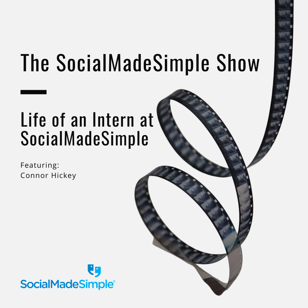 Life of an Intern at SocialMadeSimple with Connor Hickey