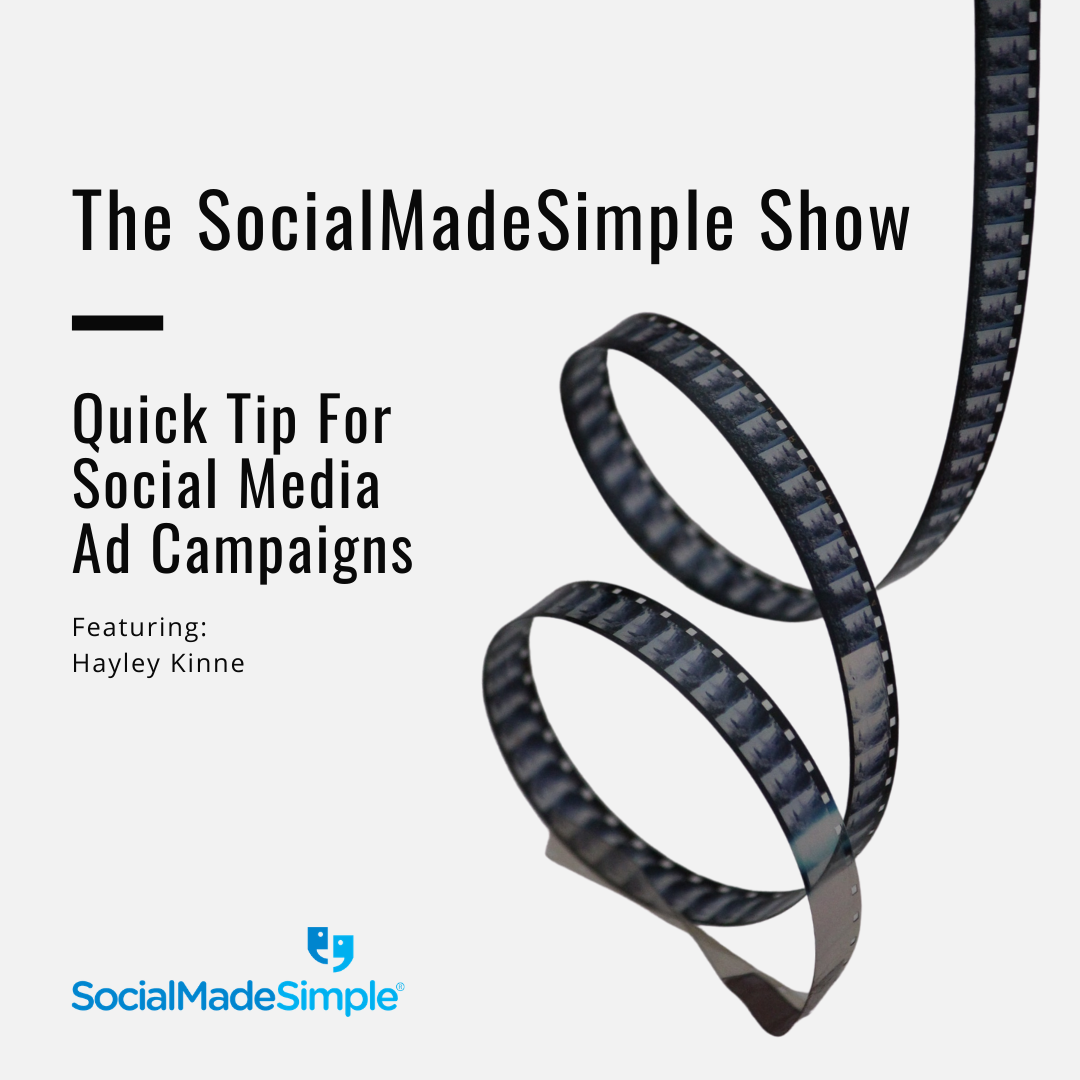 Quick Tip For Social Media Ad Campaigns with Hayley Kinne