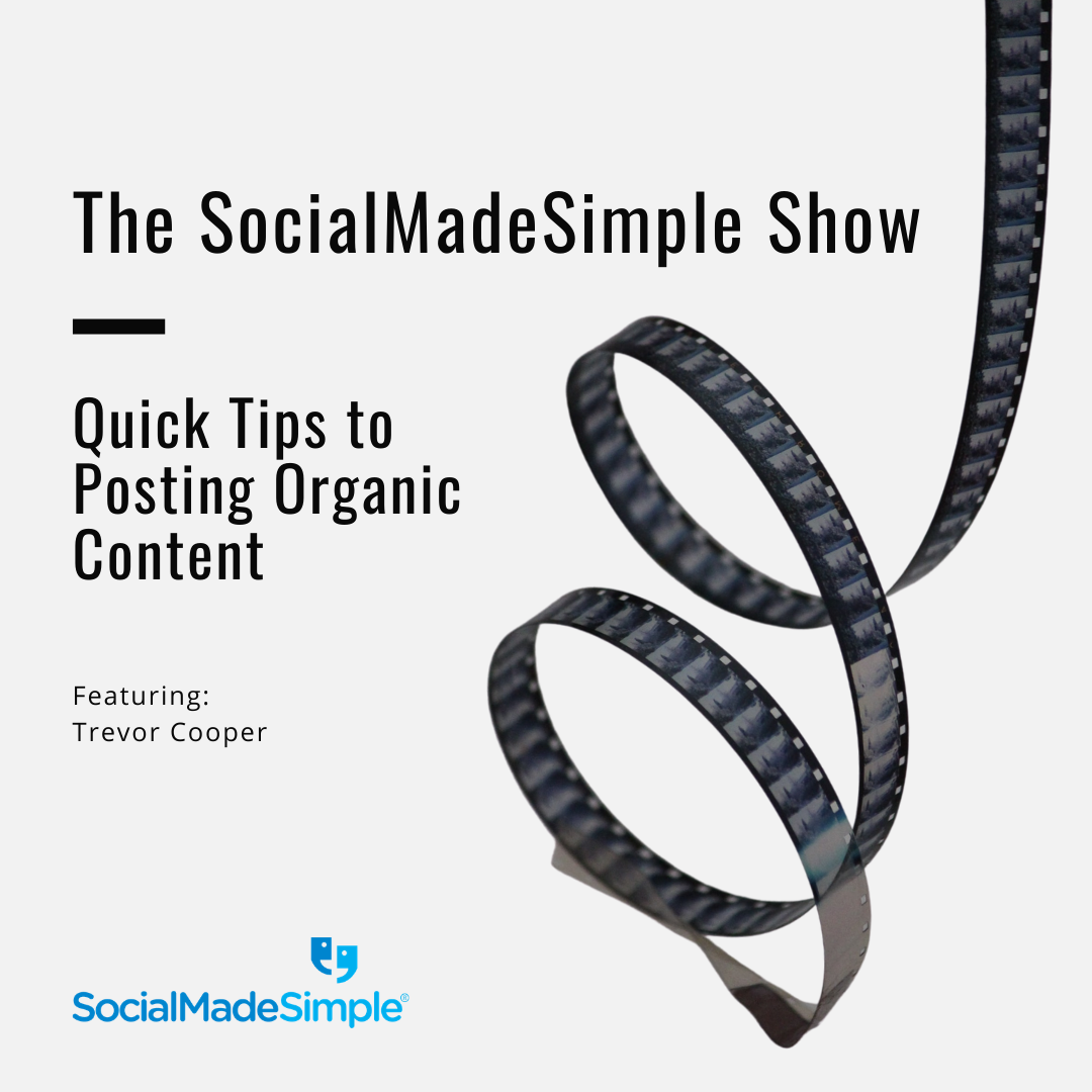 Quick Tips to Posting Organic Content with Content Specialist, Trevor Cooper