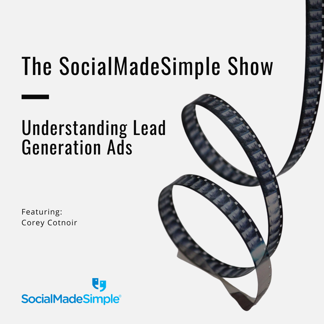Understanding Lead Generation Ads with Corey Cotnoir