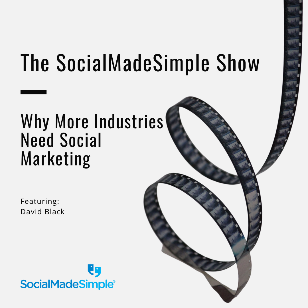 Why More Industries Need Social Marketing with CEO, David Black