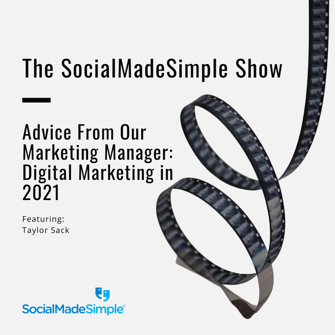 Advice From Our Marketing Manager: Digital Marketing in 2021