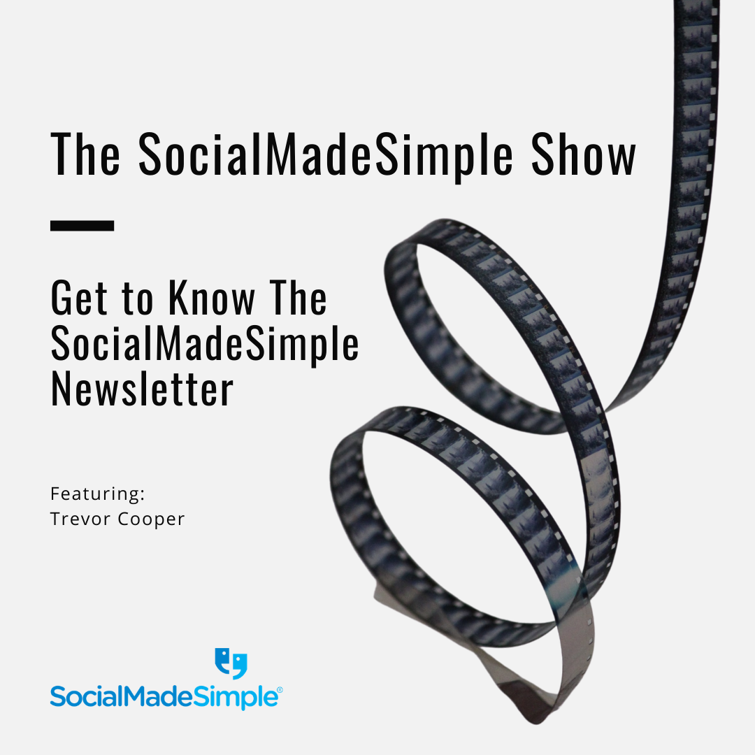 Get to Know The SocialMadeSimple Newsletter