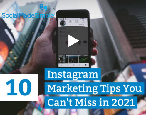 10 Instagram Marketing Tips You Can't Miss in 2021