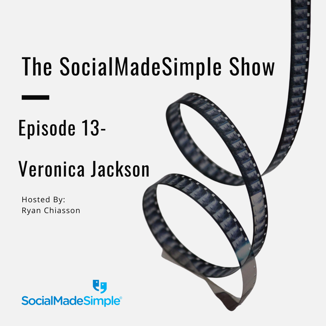 The SocialMadeSimple Show- Veronica Jackson Ep. 13