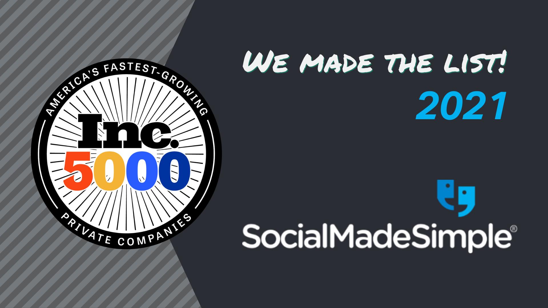 SocialMadeSimple Ranked on the 2021 Inc. 5000 List