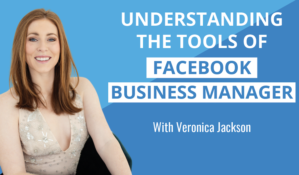 Understanding the 4 Main Tools of Facebook Business Manager