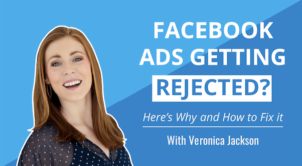 Facebook Ad Rejected? Here's Why & How To Fix It
